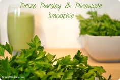 Prize Parsley and Pineapple Smoothie: If you've never had parsley in a smoothie before you have to trust me that this is one smoothie you don't want to miss!