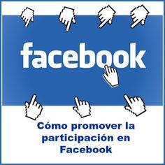 Cómo promover la participación en Facebook Wordpress, Photoshop, Boarding Pass, Facebook, Getting To Know, Community, School