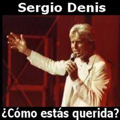 Acordes D Canciones: Sergio Denis - Como estas querida