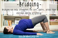 Bridging is a great exercise for preparing for your natural birth!