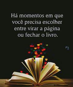 Ha momentos em que você precisa escolher entre virar a página ou fechar o livro.