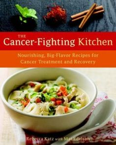 4 Tips To Help A Foodie Get Through Chemo from NPR Food. Recipe for Magic Mineral Broth. The Cancer-Fighting Kitchen  Nourishing, Big-Flavor Recipes for Cancer Treatment and Recovery  by Mat Edelson and Rebecca Katz