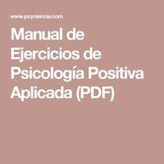 Manual de Ejercicios de Psicología Positiva Aplicada (PDF)