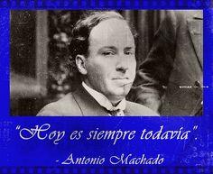 El 26 de julio de 1875, nacía en Sevilla este ilustre poeta: ¡Felicidades D. Antonio!  Arde en tus ojos un misterio, virgen esquiva y compañera.  No sé si es odio o es amor la lumbre inagotable de tu aliaba negra.  Conmigo irás mientras proyecte sombra mi cuerpo y quede a mi sandalia arena.  -¿Eres la sed o el agua en mi camino?-  Dime, virgen esquiva y compañera.   Antonio Machado