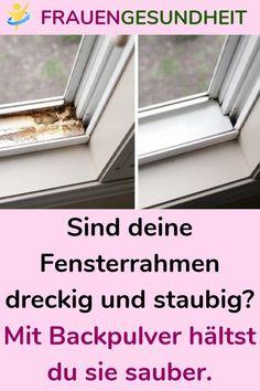 Sind deine Fensterrahmen dreckig und staubig? Mit Backpulver hältst du sie sauber. wusstest du das es einen ganz einfachen Trick gibt, wie du die Fensterrahmen innerhalb von nur wenigen Sekunden blitzeblank bekommst? #Backpulver #Tricks #Fensterrahmen #Reinigung