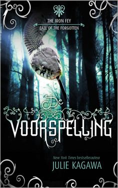 Harlequin Young Adult - Julie Kagawa - De voorspelling - The Iron Fey/Call of the Forgotten #harlequin #juliekagawa #devoorspelling #theironfey #ironfey #calloftheforgotten #youngadult #fantasy