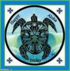 Happy Aloha Friday ...
