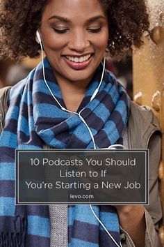 10 Podcasts You Should Listen to If You're Starting a New Job www.levo.com