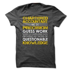 88206bbf Chartered Accountant We Do Precision Guess Work Knowledge T Shirt, Hoodie…