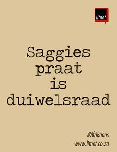 Idiome Saggies praat is duiwelsraad Quotes Dream, Life Quotes Love, Wise Quotes, Robert Kiyosaki, Tony Robbins, Afrikaanse Quotes, Napoleon Hill, Idioms, Creative Words