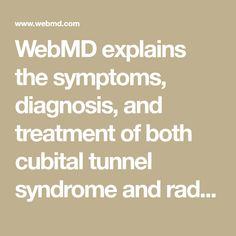 WebMD explains the symptoms, diagnosis, and treatment of both cubital tunnel syndrome and radial tunnel syndrome. Cubital Tunnel Syndrome, Carpal Tunnel, Pain Management, Math, Healthy, Math Resources, Health, Mathematics