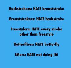 So true..then why am i a butterflier if i hate butterfly...