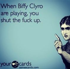 Yes yes and yes // Biffy Clyro
