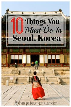 10 Things You Must Do in Seoul Korea