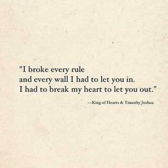 I had to break my heart. Perhaps I didn't do it the right way but destroying it was the only way I knew. Even if you hated me. Poem Quotes, Heart Quotes, True Quotes, Words Quotes, Poems, 2017 Quotes, Sayings, Qoutes, Meaningful Quotes