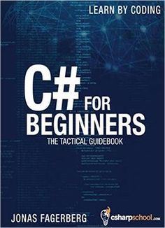 C# For Beginners: The Tactical Guidebook  Learn Csharp By Coding free ebook