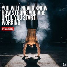 You Will Never Know How Strong You Are