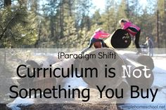 Curriculum is NOT Something You Buy - a Paradigm Shift in the Way we Think About Education