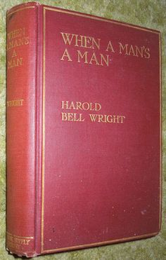 Vintage 1916 hc - WHEN A MAN'S A MAN - Harold Bell Wright - The Book Supply Co. * 20