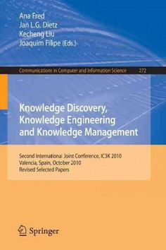 Knowledge Discovery, Knowledge Engineering and Knowledge Management: Second International Joint Conference, Ic3k ...