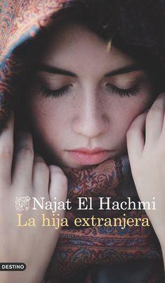 La hija extranjera, de Najat El Hachmi - Enlace al catálogo: http://benasque.aragob.es/cgi-bin/abnetop?ACC=DOSEARCH&xsqf99=765665