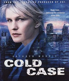 Cold Case. I love this show and am thrilled whenever I run across showings of it (always accidentally).