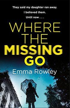 Where the Missing Go by Emma Rowley https://www.amazon.co.uk/dp/B075JN25B3/ref=cm_sw_r_pi_dp_U_x_KqboAbVW5BDH0