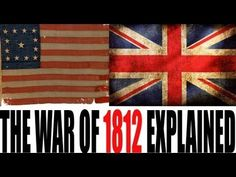 The War of 1812: U.S. History Review - YouTube funny and informative! Warning (or selling point): mild swearing.