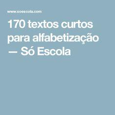 170 textos curtos para alfabetização — Só Escola