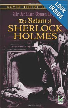 The Return of Sherlock Holmes (Dover Thrift Editions): Sir Arthur Conan Doyle: I love any and all of Sherlock Holmes stories... a big fan. :)