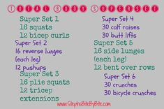 Total Body Superset Do each set 3 times and take a small water break before moving on to the next set