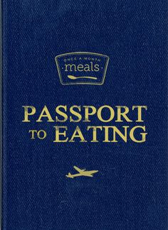 Join us for a trip around the world without leaving home! Once A Month Meals Passport to Eating!