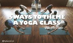 5 Ways to Theme a Yoga Class