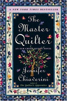 The Master Quilter (Elm Creek Quilts Series #6)