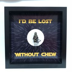 "Chewbacca ""Lost Without Chew"" Minifigure Frame"