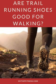 Its critical to choose the right footwear, especially if walking in nature. Find out if trail running shoes good for walking | mytopfitness.com | Please Repin and Read | #trailrunningshoes #trailrunning #walkingshoes #walking #hiking Walking Gear, Best Walking Shoes, Best Running Shoes, Trail Running Shoes, Running Tips Beginner, Jogging For Beginners, Running Training, Strength Training, Running Techniques