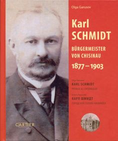 Karl Schmidt Primar al Chișinăului 1877-1903   Chisinau, orasul meu