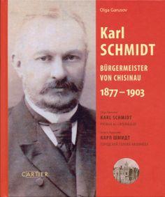 Karl Schmidt Primar al Chișinăului 1877-1903 | Chisinau, orasul meu