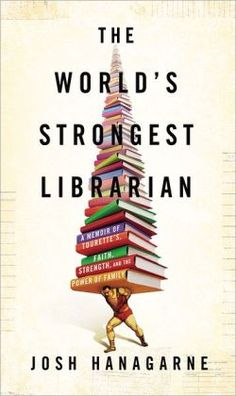 Literate Housewife:  The World's Strongest Librarian