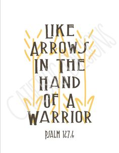 Psalm 127 Like Arrows in the Hand of a Warrior Digital Print This listing is for one JPEG and one. Bible Quotes, Me Quotes, Bible Verses, Scriptures, Qoutes, Gesundheits Tattoo, Just Keep Walking, Psalm 127, Was Ist Pinterest