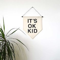 It's Ok Kid. Handmade Canvas Wall Banner  Gift / by ItsOkKid