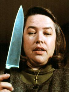 """Annie Wilkes - Misery - Well this one deserve medal and all: Not only kidnapped her fave writter in order to have more of his work, she was also a major female psyco , her  motto was """"Love hurts"""" ...(This is how those Twilight fans will end in 25 years... just saying)"""