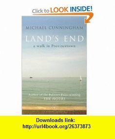 Lands End A Walk Through Provincetown (Vintage Originals) (9780099464662) Michael Cunningham , ISBN-10: 0099464667  , ISBN-13: 978-0099464662 ,  , tutorials , pdf , ebook , torrent , downloads , rapidshare , filesonic , hotfile , megaupload , fileserve