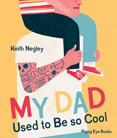 "Keith Negley Illustration: My Dad Used to be So Cool. Keith Negley shares the cover of his latest children's book, ""My Dad Used to be So Cool,"" coming this Father's Day from Flying Eye Books. Cool Books, My Books, Book Cover Design, Book Design, Design Design, Editorial Design, Graphic Design Magazine, Magazine Design, Album Jeunesse"