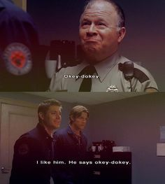 """I like him, he says okey dokey"" lol I love Dean, he always says things that I would say :)"