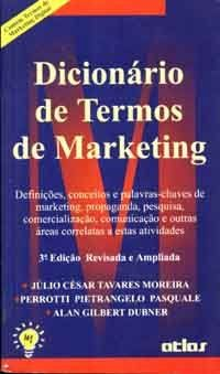 Dicionário de Termos de Marketing - Júlio César Tavares Moreira
