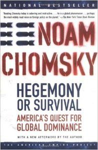 Noam Chomsky - Hegemony Or Survival: America's Quest For Global Dominance