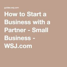 How to Start a Business with a Partner - Small Business - WSJ.com