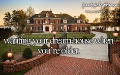 Wanting Your Dream House When You're Older. -Just Girly Things <3