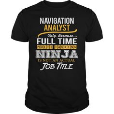 Awesome Tee For Navigation Analyst T-Shirts, Hoodies. GET IT ==► https://www.sunfrog.com/LifeStyle/Awesome-Tee-For-Navigation-Analyst-117804697-Black-Guys.html?id=41382